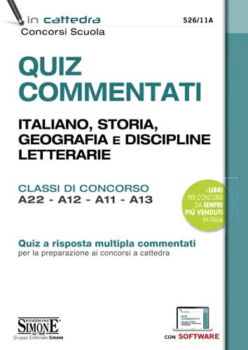 Quiz commentati. Italiano, storia, geografia e discipline letterarie