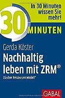 30 Minuten Nachhaltig leben mit ZRM®: Zuercher Ressourcen Modell®