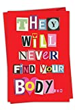 NobleWorks - Funny Card for Valentines Day - Naughty Adult Humor, Valentine Love Notecard with Envelope (1 Card) - Never Find Your Body 2151