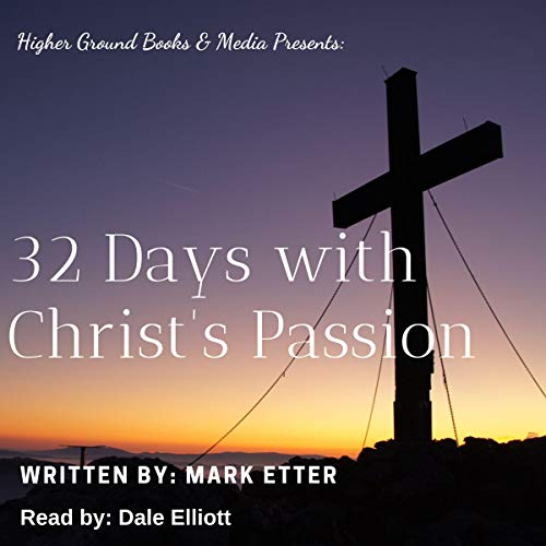 32 Days with Christ's Passion audiobook cover art