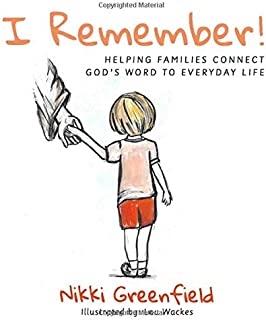 I Remember!: Helping Families Connect God's Word To Everyday Life