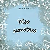 Mes monstres: Une métaphore de la thérapie d'acceptation et d'engagement (ACT) pour les jeunes et les adultes. Livre pour enfants sur l'acceptation des émotions.