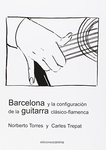 Barcelona y la configuración de la guitarra clásico-flamenca: Guitarra clásica y guitarra flamenca en Barcelona en el siglo XIX: intercambios y préstamos (Flamenco)