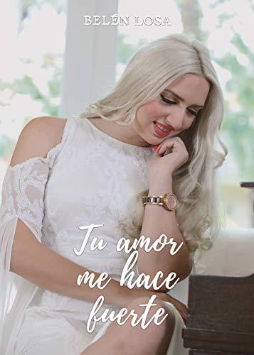 Tu amor me hace fuerte (Spanish Edition)