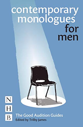 Contemporary Monologues for Men: The Good Audition Guides