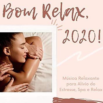 Bom Relax, 2020!: Música Relaxante para Alívio do Estresse, Spa e Relax