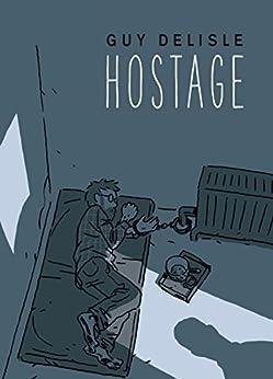 Hostage by [Guy Delisle]