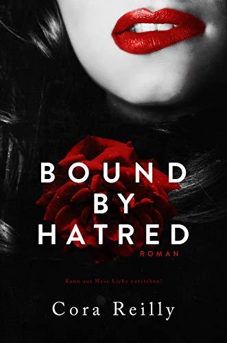 Bound By Hatred: Deutsche Ausgabe (Born in Blood Mafia Chroniken 3)