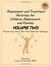 Assessment and Treatment Activities for Children, Adolescents, and Families: Volume Two: Practitioners Share Their Most Effective Techniques