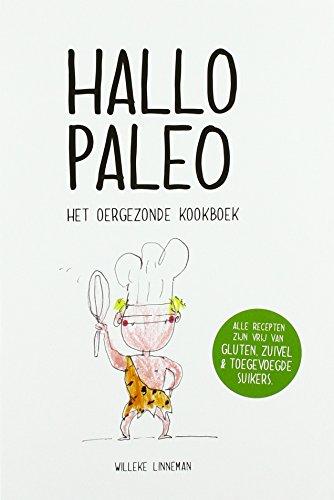 Hallo Paleo: het oergezonde kookboek