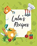 Lala's Recipes: Personalized Blank Cookbook and Custom Recipe Journal to Write in Cute Gift for Women Mom Wife: Keepsake Gift