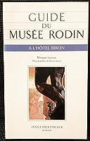 Guide du musee Rodin a lhotel Biron