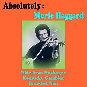 Absolutely: Merle Haggard