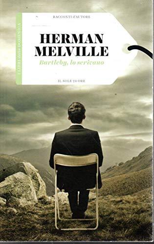 Bartleby lo scrivano Herman Melville Il sole 24 ore 2010
