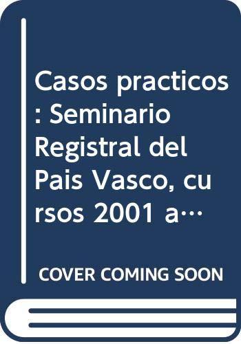 Casos prácticos : Seminario Registral del País Vasco, cursos 2001 a 2006