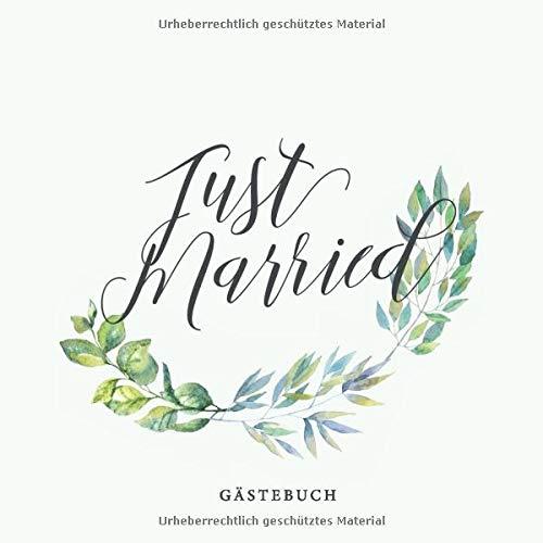 Just Married Gästebuch: Dekorativer Vintage Stil | Blanko Seiten mit dezentem Design | Zum Hineinschreiben für die Hochzeitsgäste | Viel Platz auf 120 Seiten für ein unvergessliches Fest