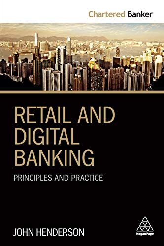 Retail and Digital Banking: Principles and Practice (Chartered Banker Series Book 5)