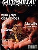 GAULT MILLAU [No 359] du 01/12/2002 - LES EPICES - MARSEILLE - LE PHENOMENE SLOW FOOD - VINS - CHATEAUNEUF-DU-PAPE 98 - BOCUSE - RECETTE EXOTIQUE.