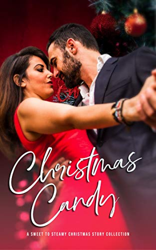 Christmas Candy: A Sweet to Steamy Christmas Story Collection