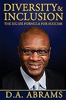 Diversity & Inclusion: The Big Six Formula for Success