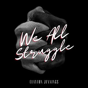 We All Struggle