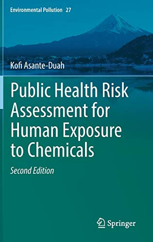 Compare Textbook Prices for Public Health Risk Assessment for Human Exposure to Chemicals Environmental Pollution, 27 2nd ed. 2017 Edition ISBN 9789402410372 by Asante-Duah, Kofi