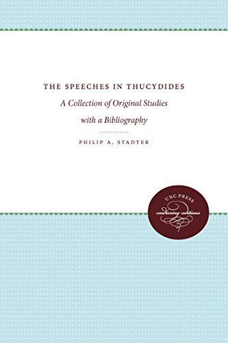 The Speeches in Thucydides: A Collection of Original Studies with a Bibliography
