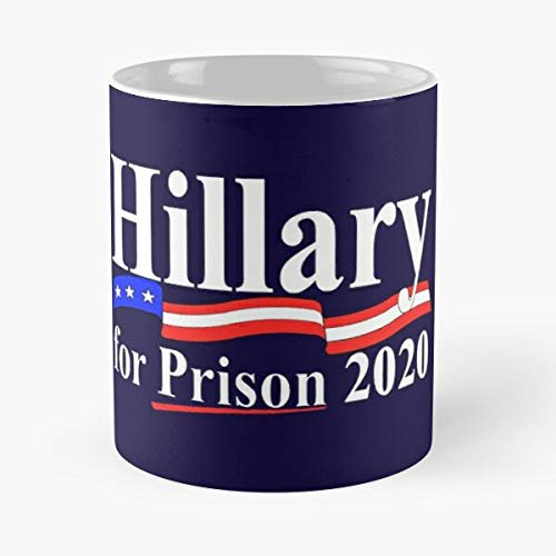 Hillary For Prison 2020 Classic Mug - The Funny Coffee Mugs For Halloween, Holiday, Christmas Party Decoration 11 Ounce White Cettire.