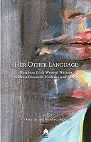Her Other Language: Northern Irish Women Writers Address Domestic Violence and Abuse