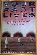 YOUR PAST LIVES - A Reincarnation Handbook