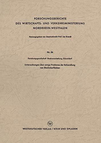 Untersuchungen über einige Probleme der Behandlung von Blechoberflächen (Forschungsberichte des Wirtschafts- und Verkehrsministeriums Nordrhein-Westfalen, Band 56)
