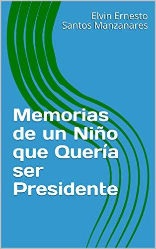 Memorias de un Niño que Quería ser Presidente