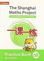 Shanghai Maths - The Shanghai Maths Project Practice Book 6B