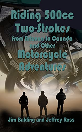 Riding 500cc Two Strokes to Canada in 1972: And Other Motorcycle Adventures (English Edition)
