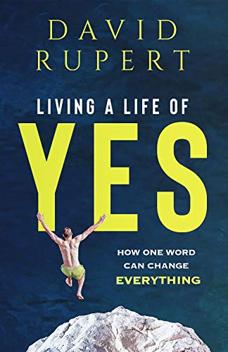 Living a Life of Yes: How One Word Can Change Everything