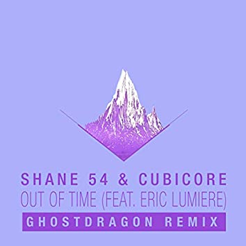 Out of Time (feat. Eric Lumiere) [GhostDragon Remix]