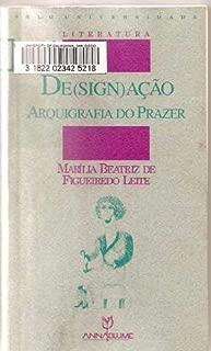 De(sign)ação: Arquigrafia do prazer (Literatura) (Portuguese Edition)