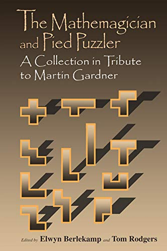The Mathemagician and Pied Puzzler: A Collection in Tribute to Martin Gardner (English Edition)