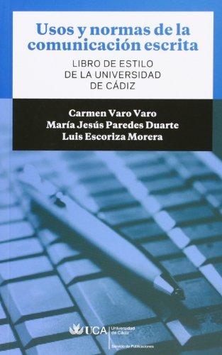 Usos y normas de la comunicación escrita: Libro de estilo de la Universidad de Cádiz