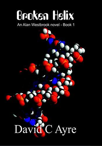 Broken Helix (Alan Westbrook series Book 1) (English Edition)