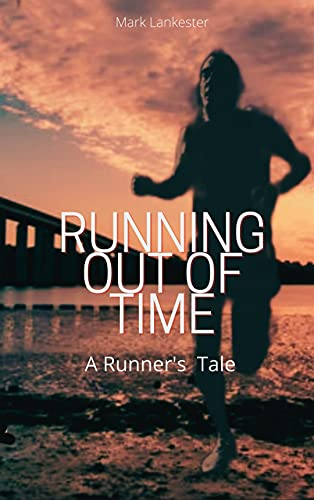 Running out of Time: A Runner's Tale