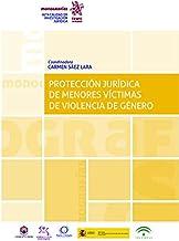 Protección jurídica de menores víctimas de violencia de género (Monografías) (Spanish Edition)