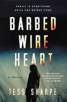 Barbed Wire Heart by [Tess Sharpe]
