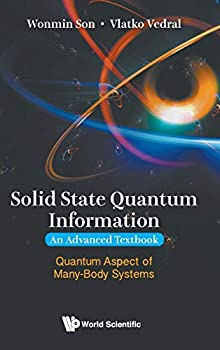 Solid State Quantum Information - An Advanced Textbook  Quantum Aspect of Many-Body Systems