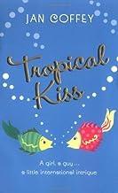 Tropical Kiss Paperback – May 10, 2005