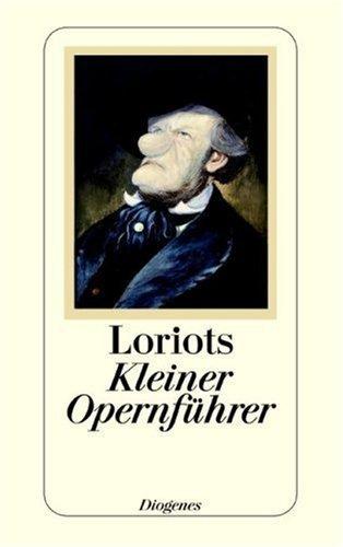 Loriots kleiner Opernführer von Loriot (2007) Broschiert
