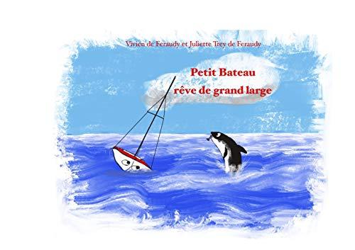 Petit Bateau rêve de grand large (French Edition)
