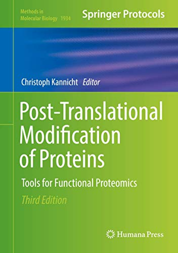 Post-Translational Modification of Proteins: Tools for Functional Proteomics (Methods in Molecular Biology (1934), Band 1934)