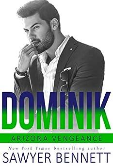 Dominik: An Arizona Vengeance Novel by [Sawyer Bennett]