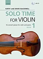 Solo Time for Violin Book 1 + CD: 16 concert pieces for violin and piano (Fiddle Time)